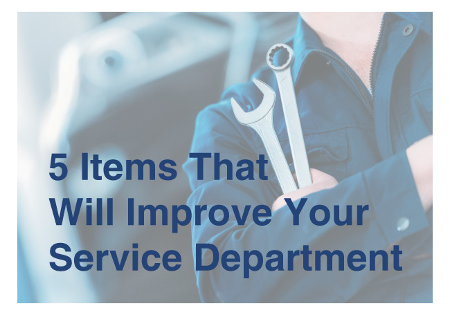 5 Items That Will Improve Your Auto Dealership's Service Department