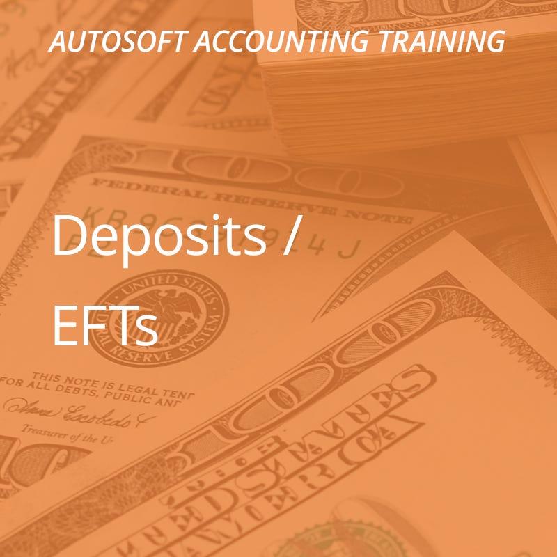Autosoft Training: Deposits / EFT
