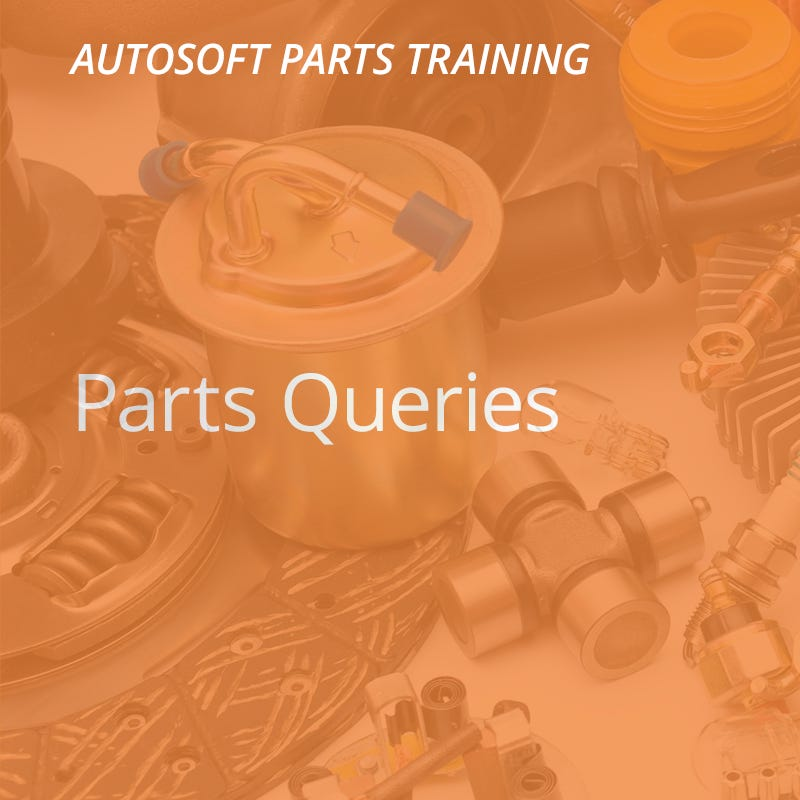 Autosoft Training: Parts Queries