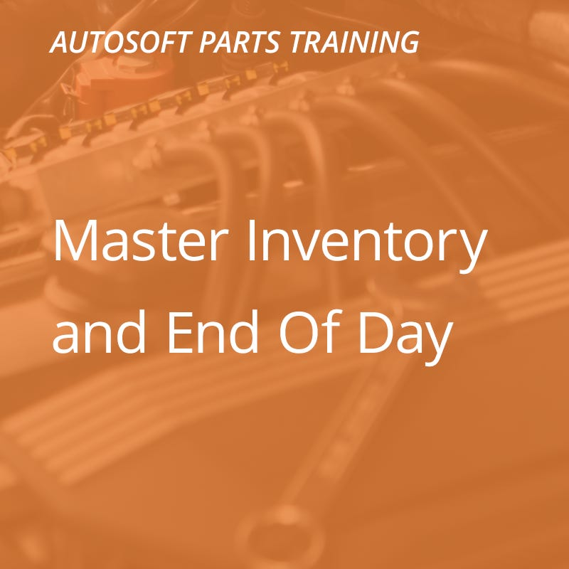 Autosoft Training: Master Inventory & End Of Day