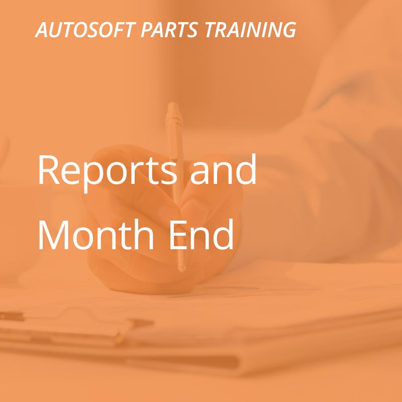 Autosoft Training: Reports & Month End