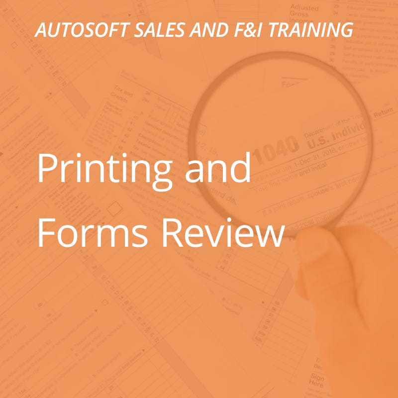 Autosoft Training: Printing & Forms Review