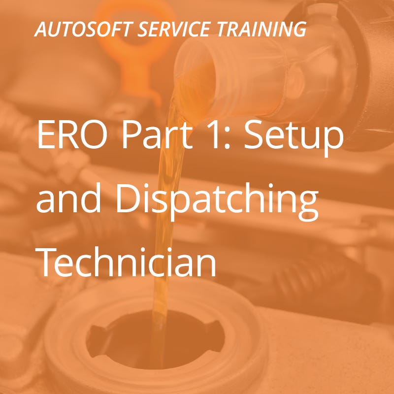 Autosoft Training: ERO Part 1 - Setup & Dispatching Technician