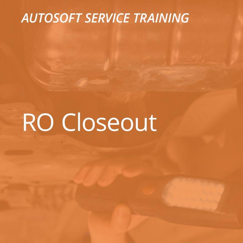 Autosoft Training: RO Closeout