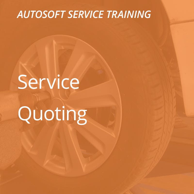 Autosoft Training: Service Quoting