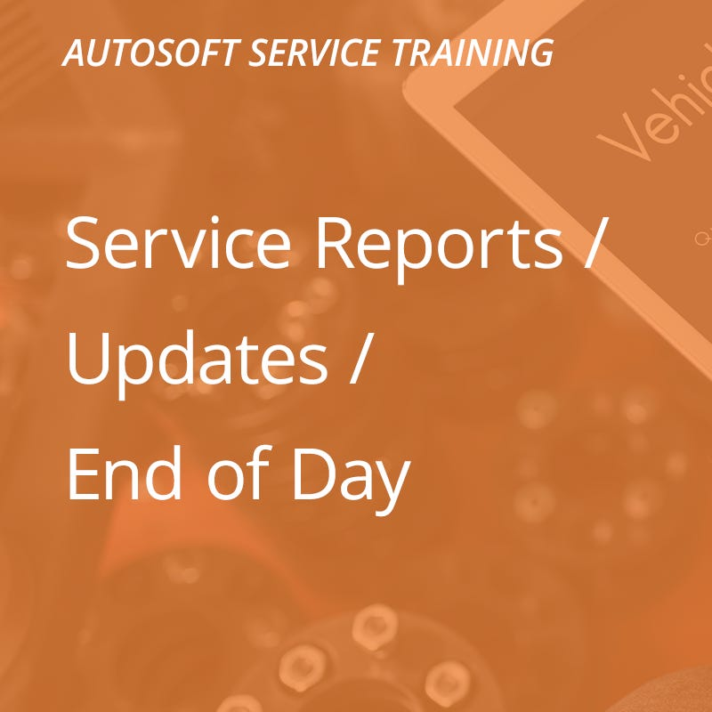 Autosoft Training: Service Reports