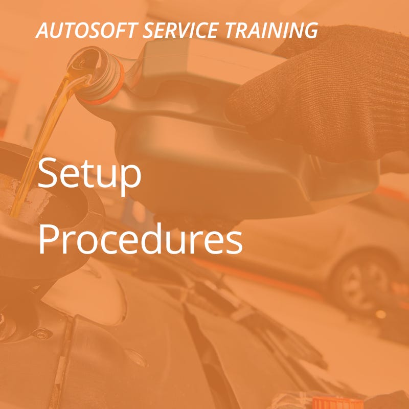 Autosoft Training: Setup Procedures